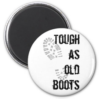 Tough as old boots 6 cm round magnet