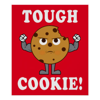Tough Chocolate Chip Cookie Poster