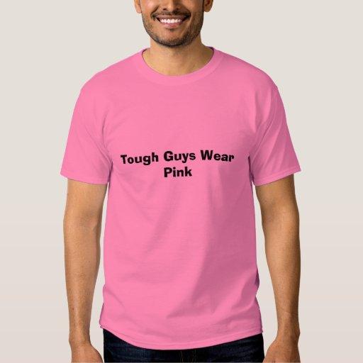 Tough Guys Wear Pink T-shirt
