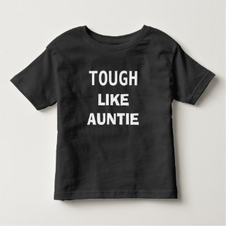 Tough like Auntie Toddler T-Shirt