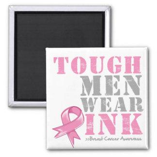Tough Men Wear Pink Square Magnet