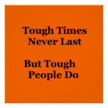 Tough Times Never Last but Tough people Do Poster