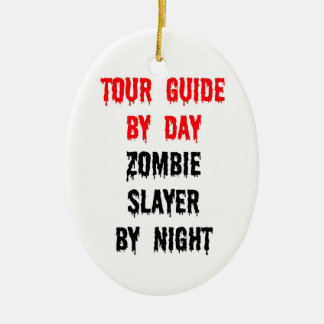 Tour Guide by Day Zombie Slayer by Night Christmas Ornament