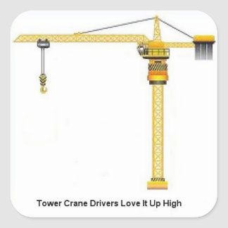 Tower Crane Drivers Up High Square Sticker