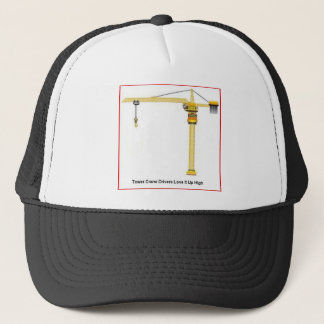 Tower Crane Drivers Up High Trucker Hat
