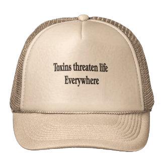 TOXINS THREATEN LIFE EVERYWHERE Hats
