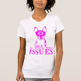 TOY FOX TERRIER MY DOG HAS ISSUES TEES