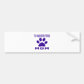 Toy Manchester Terrier Mom Gifts Designs Bumper Stickers