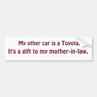 Toyota mother-in-law gift bumper sticker