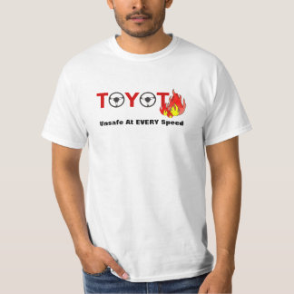 Toyota: Unsafe At EVERY Speed T-Shirt