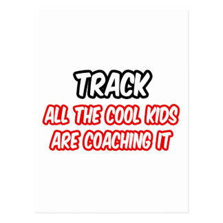 Track...All The Cool Kids Are Coaching It Postcard