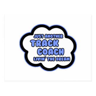 Track Coach .. Livin' The Dream Postcard