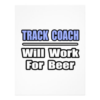 Track Coach...Will Work For Beer Flyers