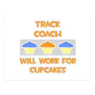 Track Coach ... Will Work For Cupcakes Postcard