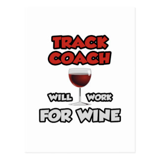 Track Coach ... Will Work For Wine Postcard