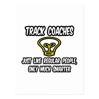 Track Coaches...Like Regular People, Only Smarter Postcard