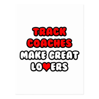 Track Coaches Make Great Lovers Postcard