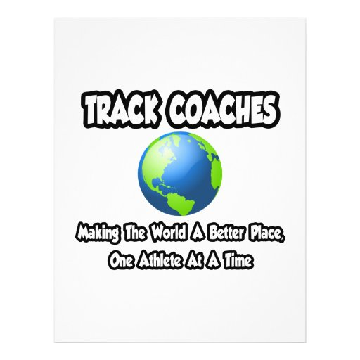 Track Coaches...Making the World a Better Place Personalized Flyer