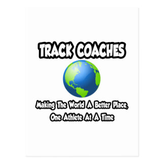Track Coaches...Making the World a Better Place Postcard