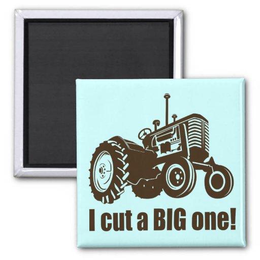 Tractor  I Cut A Big One Magnet