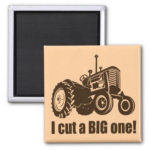 Tractor  I Cut A Big One Refrigerator Magnets