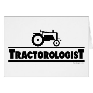 Tractorologist - Tractor Greeting Card