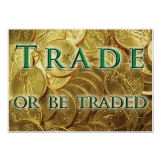 Trade or Be Traded Gold Coin Poster