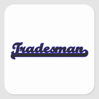 Tradesman Classic Job Design Square Sticker