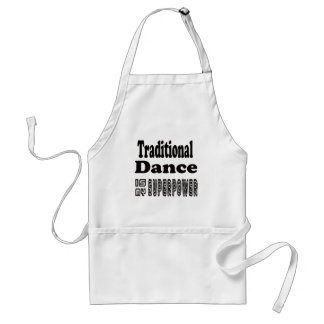 Traditional Dance Is My Superpower Aprons