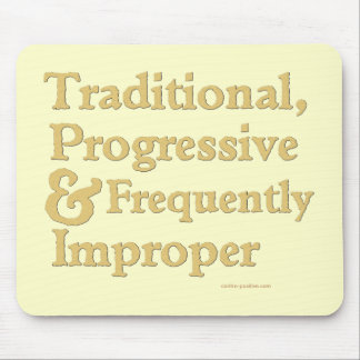 Traditional, Progressive ... Mouse Pad