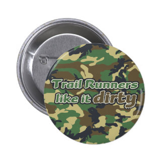 Trail Runners Like it Dirty - Camo 6 Cm Round Badge