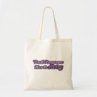 Trail Runners Like it Dirty Tote Bag