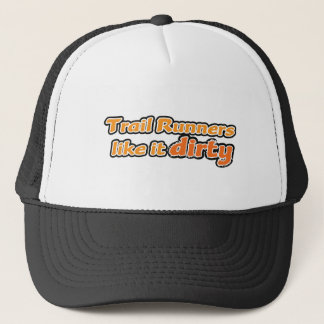 Trail Runners Like it Dirty Trucker Hat