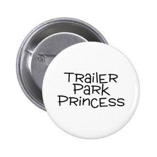 Trailer Park Princess 6 Cm Round Badge