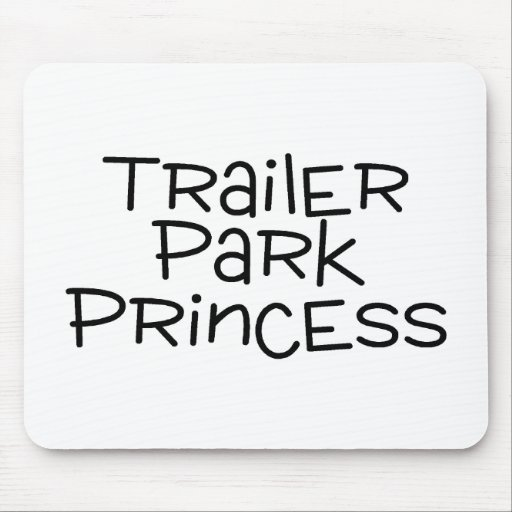 Trailer Park Princess Mouse Pad