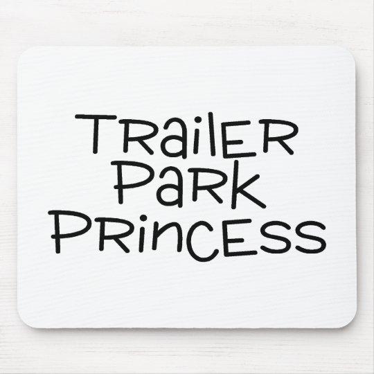 Trailer Park Princess Mouse Pad