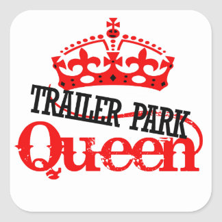 Trailer Park QUEEN Square Sticker
