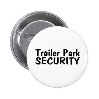 Trailer Park Security 6 Cm Round Badge