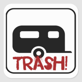 Trailer Trash Square Sticker
