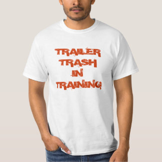 TRAILER TRASHIN TRAINING T-Shirt