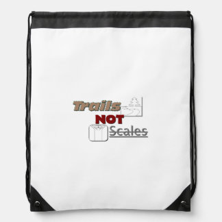 """""""Trails NOT Scales"""" Drawstring Backpack"""