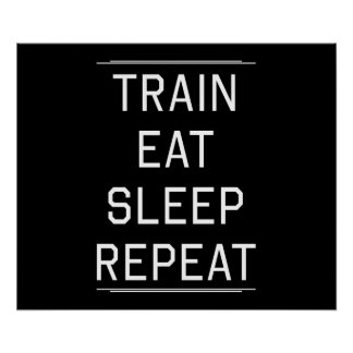 Train Eat Sleep Repeat. Print