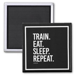 Train Eat Sleep Repeat -   Training Fitness -.png Magnet