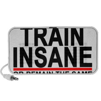 Train Insane Or Remain The Same T-Shirts.png Notebook Speaker