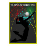 Train Sacrifice Win Volleyball Poster