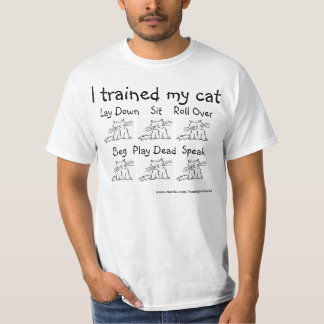 Trained My Cat (Lil' Miss Version) T Shirts