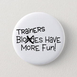 Trainers Have More Fun 6 Cm Round Badge
