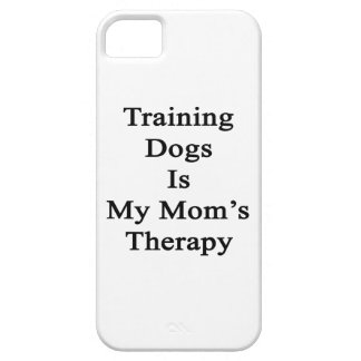 Training Dogs Is My Mom s Therapy iPhone 5/5S Case