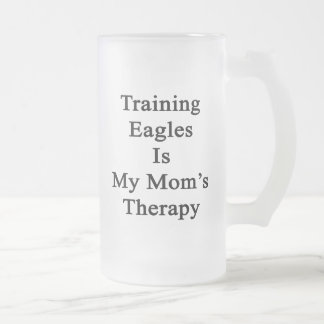 Training Eagles Is My Mom's Therapy Glass Beer Mug