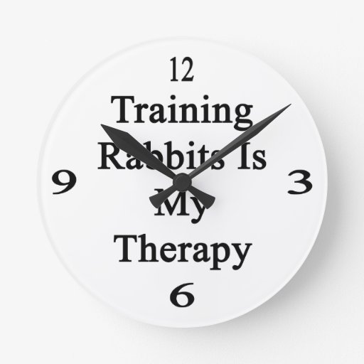 Training Rabbits Is My Therapy Round Wall Clock